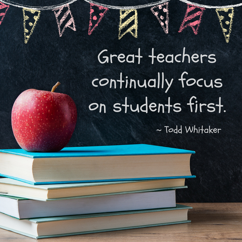 Great Teachers continually focus on students first..png